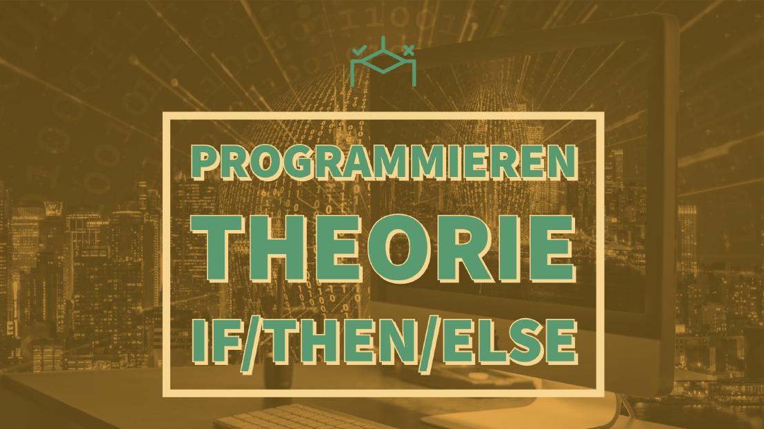 YouTube - Programmieren - Theorie - if/then/else
